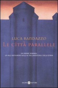 Le città Parallele di Luca Randazzo