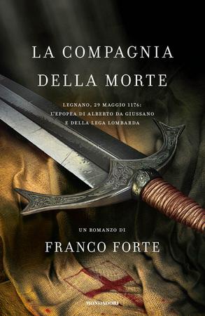 La Compagnia della Morte, di Franco Forte (Mondadori)