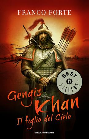 Gengis Khan - Il figlio del Cielo. Franco Forte