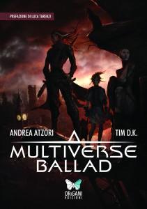 Multiverse Ballad - Andrea Atzori e Tim D.K.