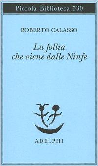La follia delle sette Ninfe di Roberto Calasso