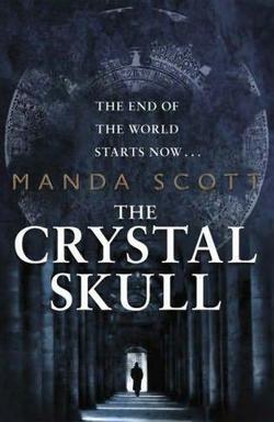 The Crystal Skull, il nuovo romanzo di Manda Scott