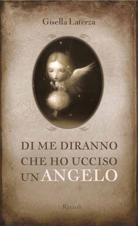 Di me diranno che ho ucciso un angelo, di Gisella Laterza