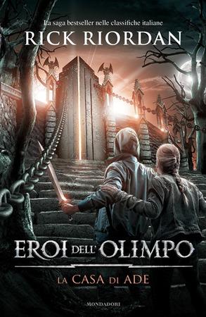 La cover italiana di La casa di Ade, quarto volume della serie di Rick Riordan Gli eroi dell'Olimpo