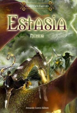 Estasia - Nemesi (Armando Curcio Editore, 2009), il nuovo romanzo di Francesco Falconi