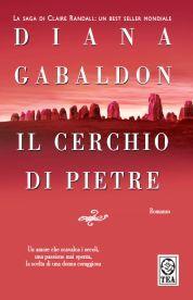 Il Cerchio di Pietre di Diana Gabaldon (in edizione Tea)