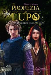 Marilù Monda, La profezia del lupo: I figli del caos. (Piemme, 25 settembre 2012)