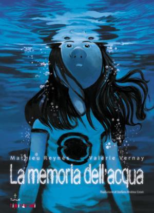 La memoria dell'acqua di Mathieu Reynès e Valérie Vernay.