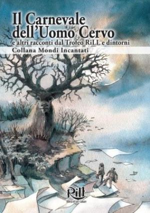 Copertina de Il carnevale dell'Uomo Cervo, ultima uscita della collana Mondi Incantati
