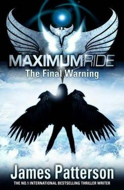 L'ultimo libro di James Patterson, Maximum Ride: The Final Warning
