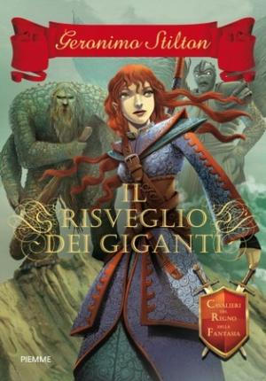 Il Risveglio dei Giganti. Cavalieri del Regno della Fantasia, di Geronimo Stilton (Piemme, 28 febbraio 2012)