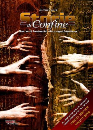Storie di Confine, a cura di Terre di Confine, edizioni Wild Boar