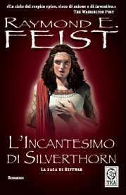 La copertina dell'edizione Tea di L'Incantesimo di Silverthorn