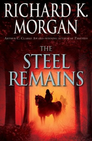 The Steel Remains di Richard Morgan