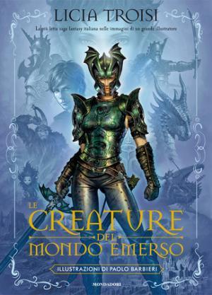 La copertina di Le Creature del Mondo Emerso, di Licia Troisi e Paolo Barbieri