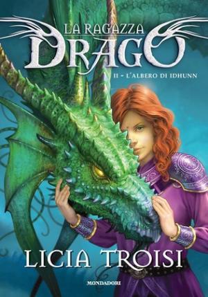 La copertina del nuovo libro di Licia Troisi, La Ragazza Drago - L'Albero di Idhunn