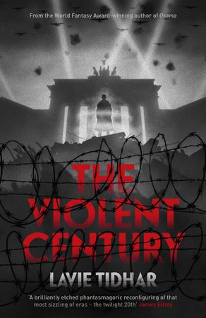 The Violent Century di Lavie Tidhar