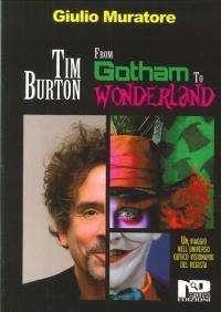 Tim Burton - From Gotham to Wonderland
