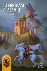 La fortezza di Alamut - Misteri d'oriente vol.1