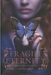 Fragile Eternity. Immortale tentazione