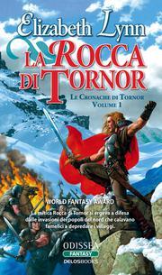 La Rocca di Tornor - Le Cronache di Tornor, vol. 1