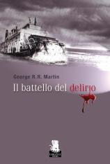 Il Battello del Delirio - George R.R. Martin