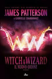 Witch & Wizard. Il nuovo ordine