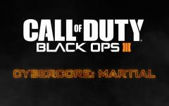 Call of Duty: Black Ops III – Cybercore: Martial
