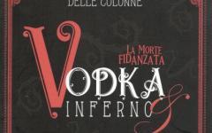 Vodka&Inferno. La morte fidanzata