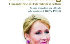 J. K. Rowling - L'Incantatrice di 450 milioni di lettori