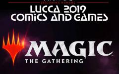 Magic: The Gathering. Tutti gli appuntamenti a Lucca Comics & Games