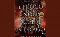 Il fuoco non uccide un drago. La storia ufficiale mai raccontata de Il trono di spade