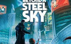 I segreti di Beyond a Steel Sky dal diario degli sviluppatori