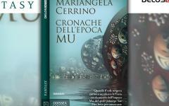 Su Odissea Fantasy arriva Cronache dell'Epoca Mu di Mariangela Cerrino