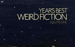 Years Best Weird Fiction 2014 sta per arrivare in Italia