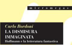La dismisura immaginata - E.T.A. Hoffmann e la letteratura fantastica