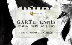 A maggio esce Garth Ennis - Nessuna pietà agli eroi, di Valentino Sergi