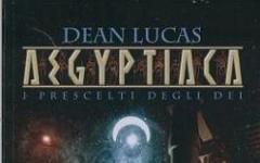 Aegyptiaca: I prescelti di Dean Lucas