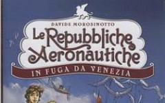 Le Repubbliche Aeronautiche. In fuga da Venezia