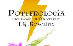 Potterologia: la prima antologia italiana di saggi potteriani