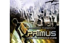 Primus, l'uomo che sognava di vivere