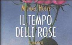 """Per Michael Hoeye è """"Il tempo delle rose"""""""