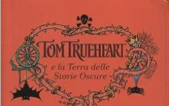 Tom Trueheart e la Terra delle Storie Oscure