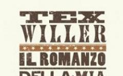 Tex Willer, il romanzo della mia vita