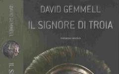 Il signore di Troia, l'ultima avventura di David Gemmell