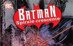 Batman: Spirale Crescente vol. 1