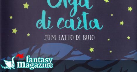 Olga di carta - Jum fatto di buio ∂  FantasyMagazine.it