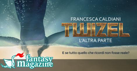 Twizel ∂  FantasyMagazine.it