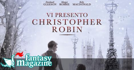 Vi presento Christopher Robin ∂  FantasyMagazine.it