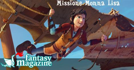 Leo Da Vinci - Missione Monna Lisa ∂  FantasyMagazine.it